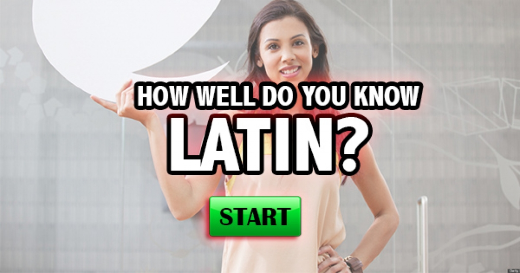 How Well Do You Know Latin?