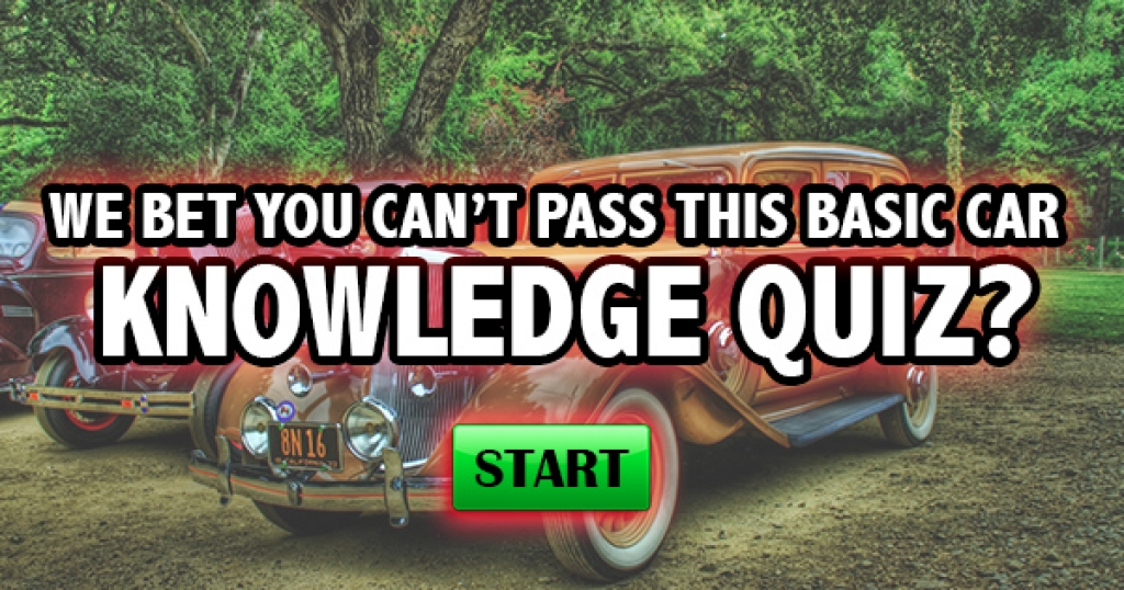 We Bet You Can't Pass This Basic Car Knowledge Quiz!