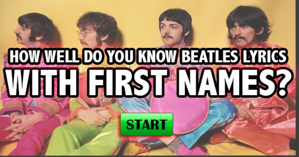 How Well Do You Know Beatles Lyrics With First Names?