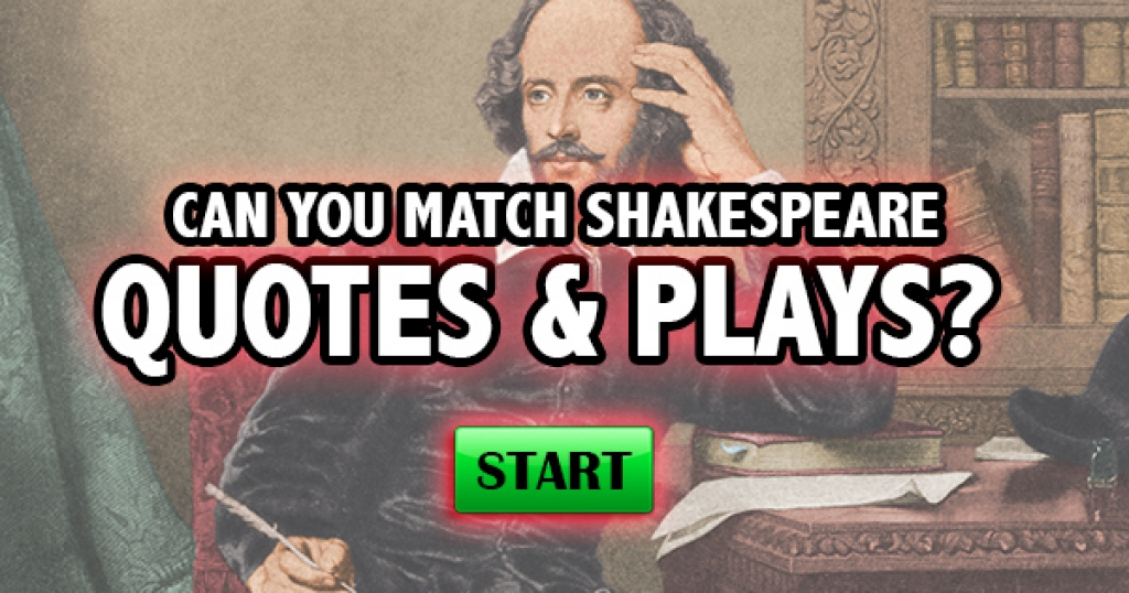 Can You Match Shakespeare Quotes & Plays?