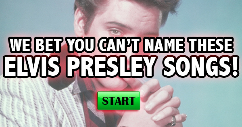 We Bet You Can't Name These Elvis Presley Songs!