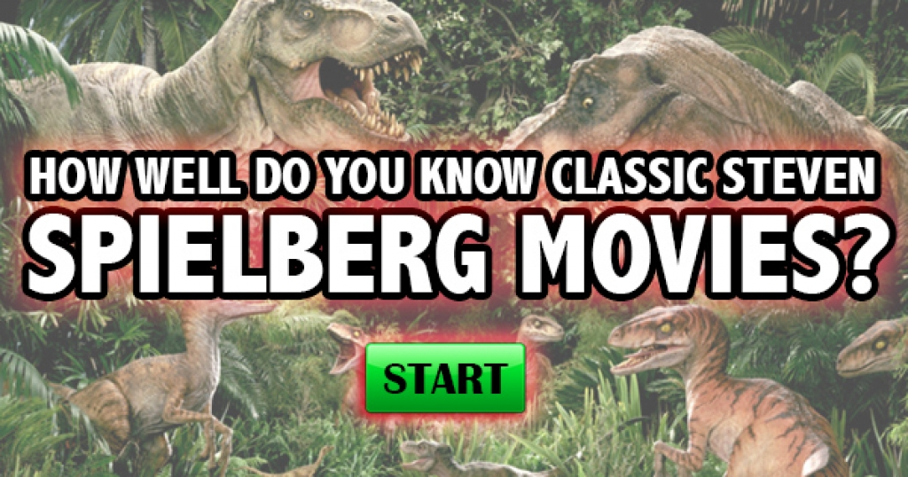 How Well Do You Know Classic Steven Spielberg Movies?