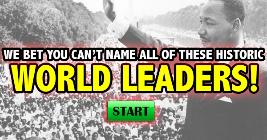 We Bet You Can't Name All of These Historic World Leaders!