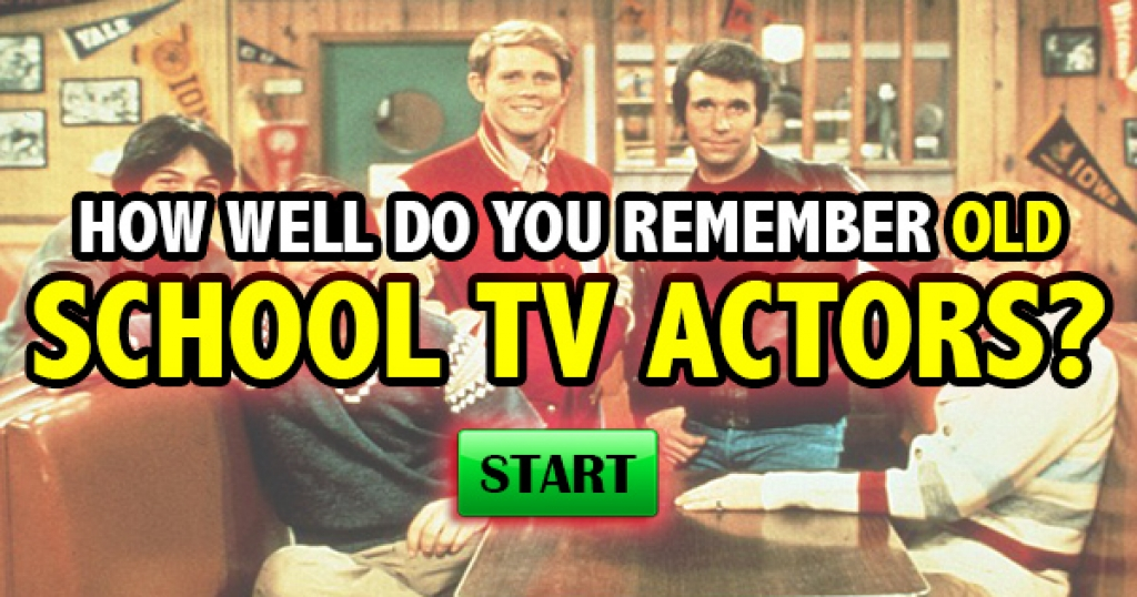 How Well Do You Remember Old School TV Actors?