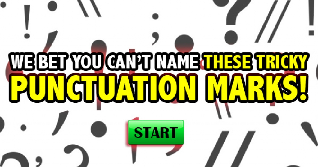 We Bet You Can't Name These Tricky Punctuation Marks!