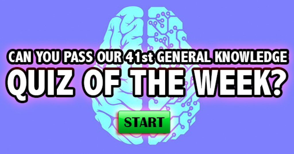 Can You Pass Our 41st General Knowledge Quiz of the Week?