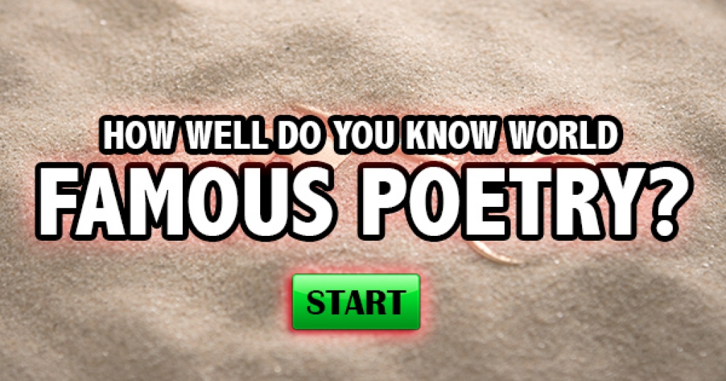How Well Do You Know World Famous Poetry?