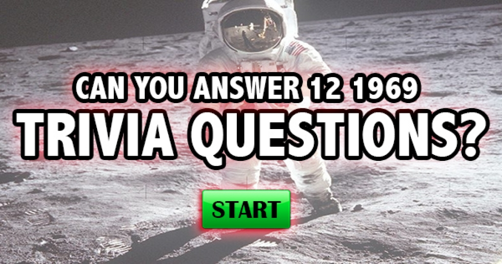Can You Answer 12 1969 Trivia Questions?