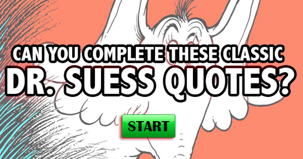 Can You Complete These Classic Dr. Suess Quotes?