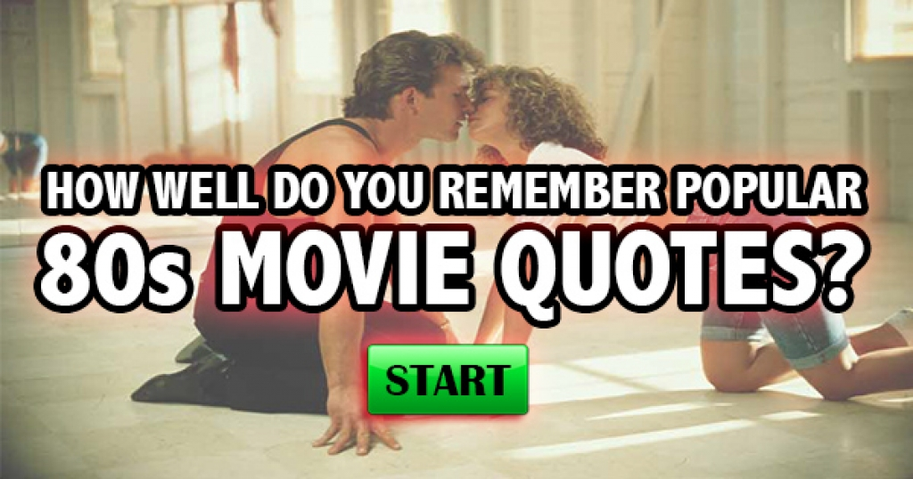 How Well Do You Remember Popular 80s Movie Quotes?