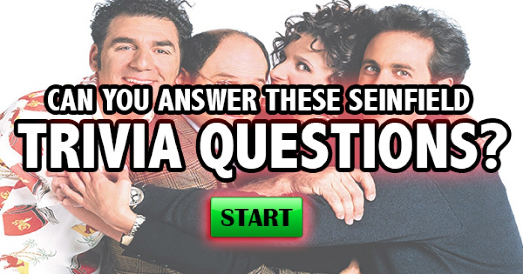 Can You Answer These Seinfeld Trivia Questions?