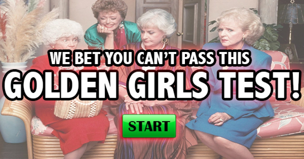 We Bet You Can't Pass This Golden Girls Test!