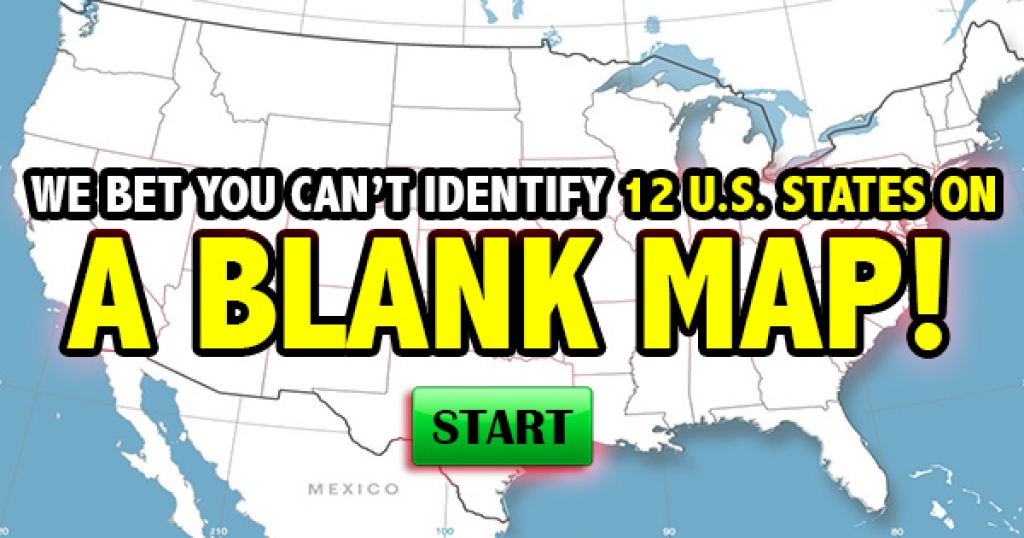 We Bet You Can't Identify 12 U.S. States on a Blank Map!