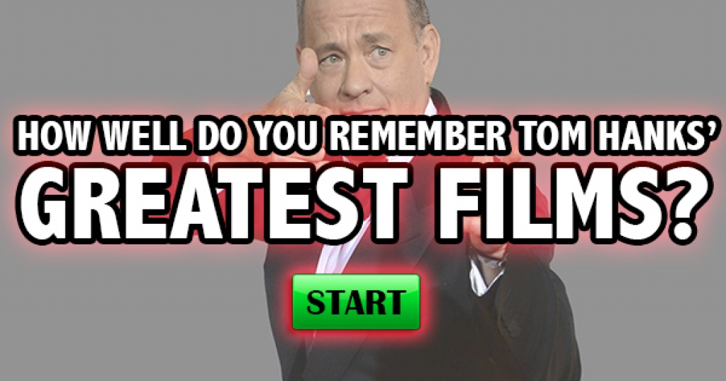 How Well Do You Remember Tom Hanks' Greatest Films?