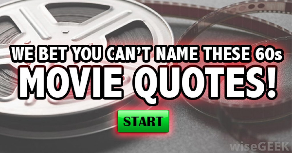 We Bet You Can't Name These 60s Movie Quotes!