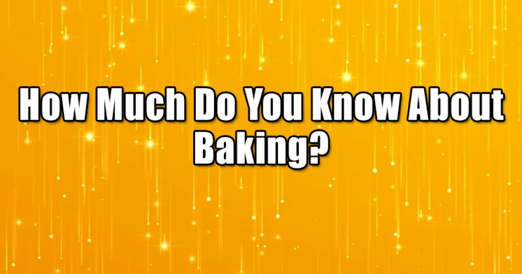 Quizfreak - How Much Do You Know About Baking?