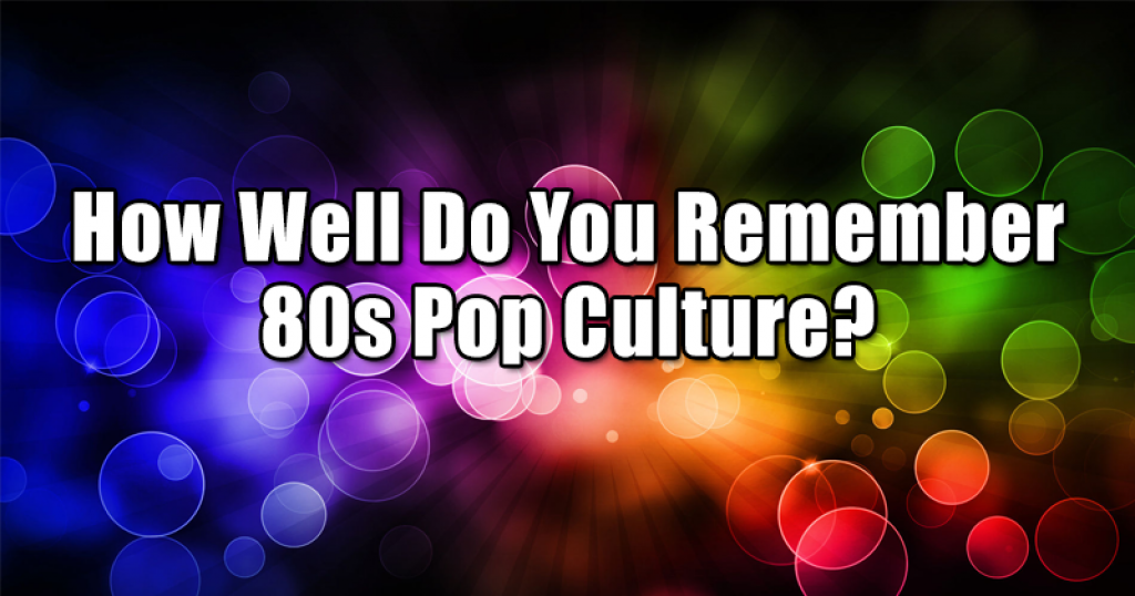 Quizfreak - How Well Do You Remember 80s Pop Culture?