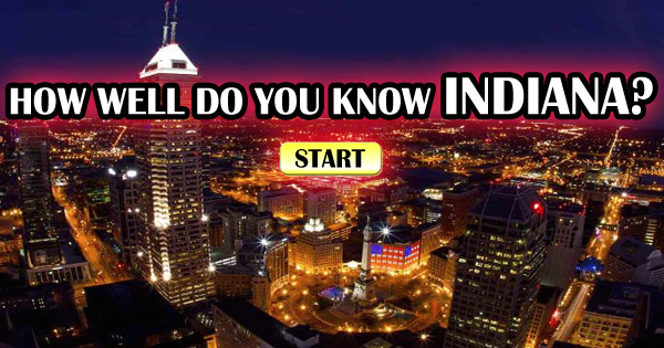 How Well Do You Know Indiana?